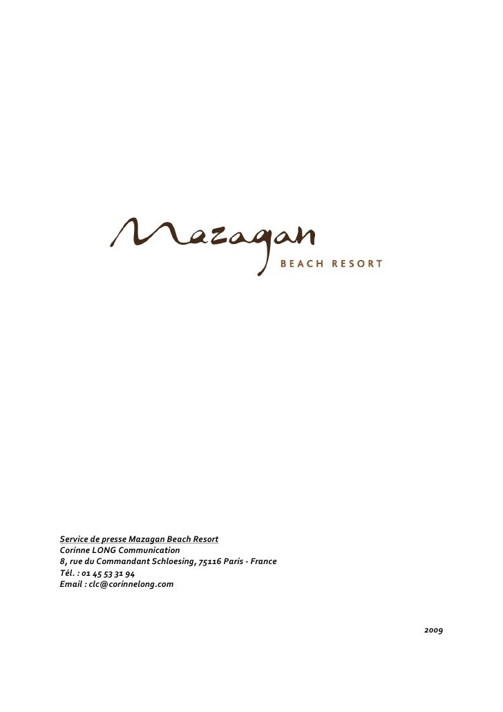 Service de presse Mazagan Beach Resort Corinne LONG Communication 8, rue du Commandant Schloesing, 75116 Paris - France Té...