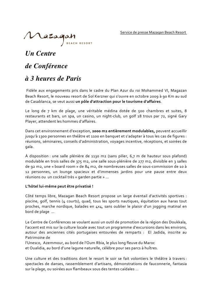 Service de presse Mazagan Beach Resort     Un Centre de Conférence à 3 heures de Paris Fidèle aux engagements pris dans le...