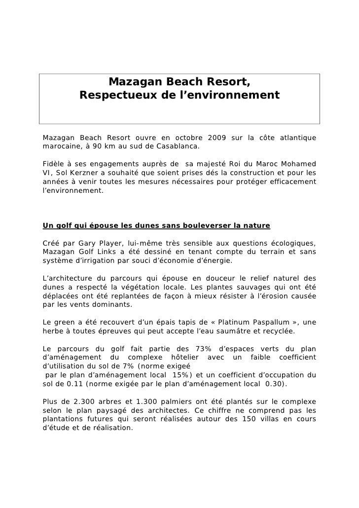 Mazagan Beach Resort,           Respectueux de l'environnement   Mazagan Beach Resort ouvre en octobre 2009 sur la côte at...