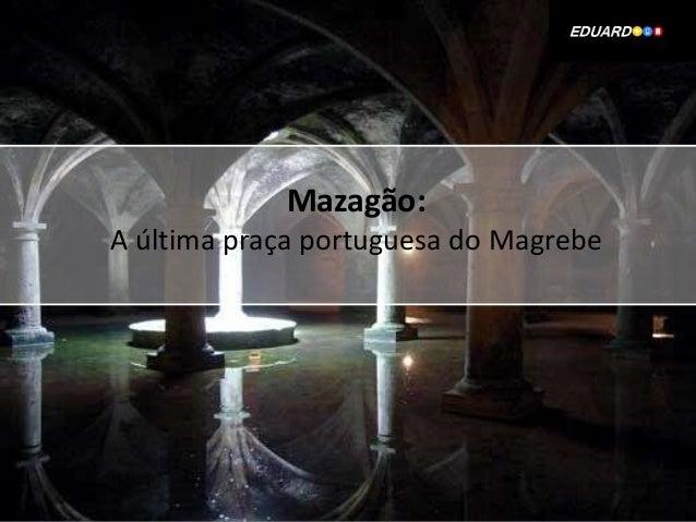 Mazagão: A última praça portuguesa do Magrebe
