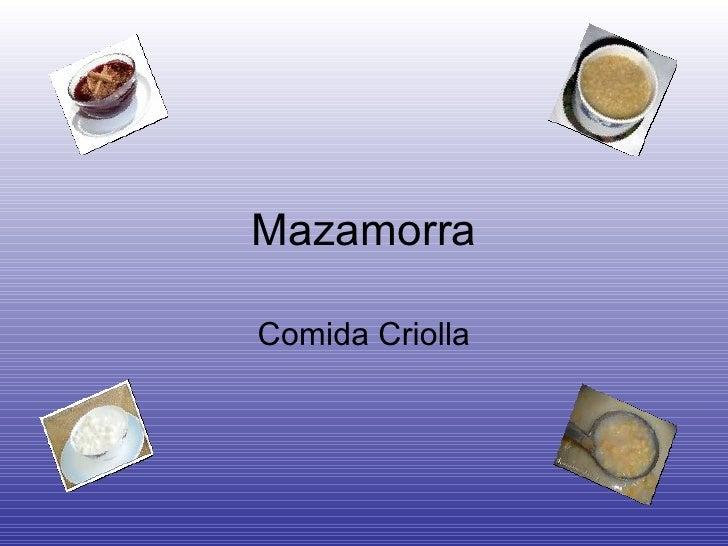 Mazamorra Comida Criolla