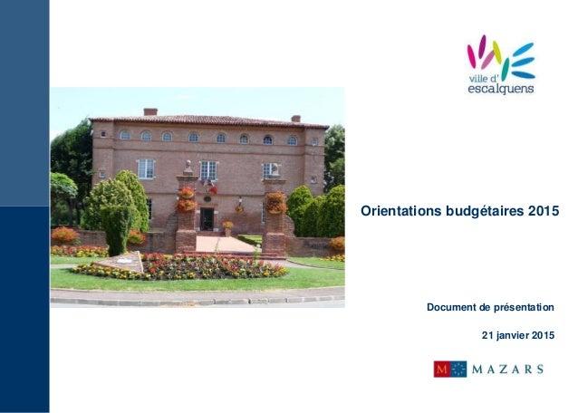 Orientations budgétaires 2015 Document de présentation 21 janvier 2015