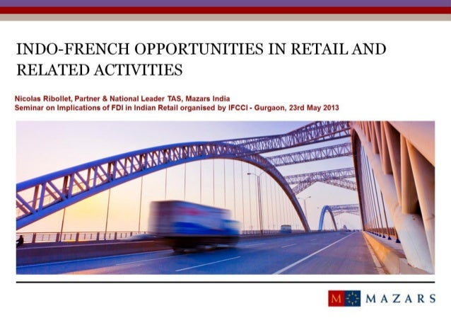 FDI in retail in india : opportunities for french and indian companies(Mazars / Nicolas ribollet - presentation at IFCCI s...