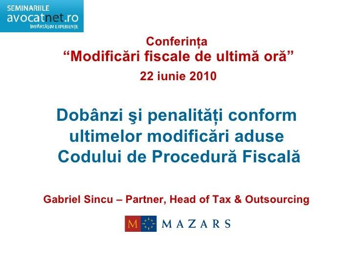 """Dobânzi şi penalităţi conform  ultimelor modificări aduse  Codului de Procedură Fiscală Conferinţa  """" Modificări fiscale d..."""
