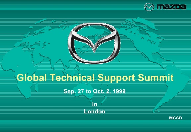 Global Technical Support Summit   Sep. 27 to Oct. 2, 1999 MCSD in London