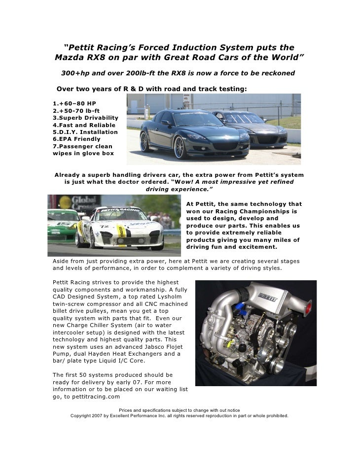 """""""Pettit Racing's Forced Induction System puts the Mazda RX8 on par with Great Road Cars of the World""""   300+hp and over 20..."""
