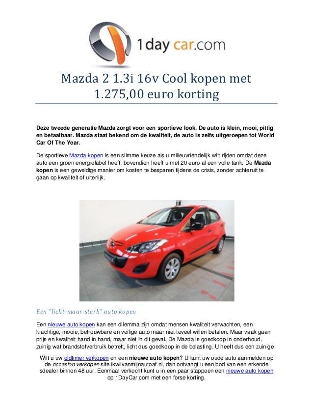 Mazda 2 1.3i 16v Cool kopen met              1.275,00 euro kortingDeze tweede generatie Mazda zorgt voor een sportieve loo...