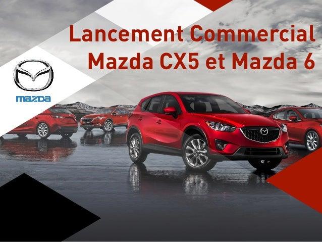 Ozone Lancement Commercial Mazda CX5 et Mazda 6