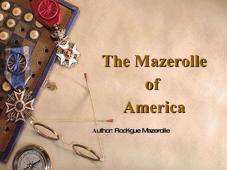The Mazerolle of  America A uthor: Rodrigue Mazerolle