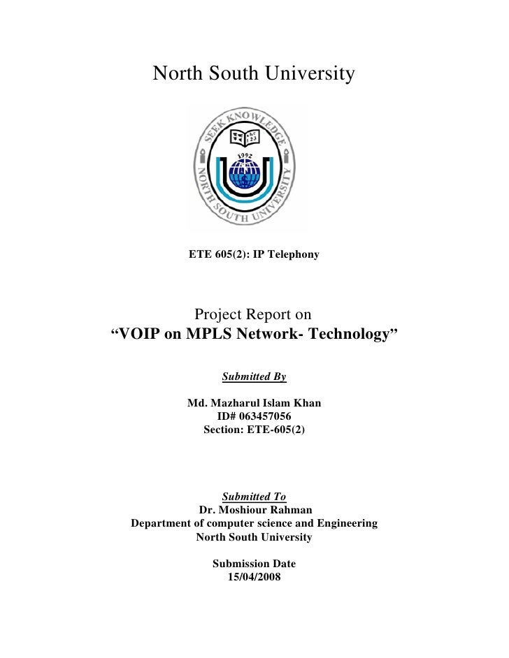 """North South University                 ETE 605(2): IP Telephony               Project Report on """"VOIP on MPLS Network- Tec..."""