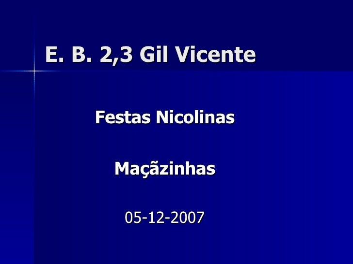 E. B. 2,3 Gil Vicente Festas Nicolinas Maçãzinhas 05-12-2007