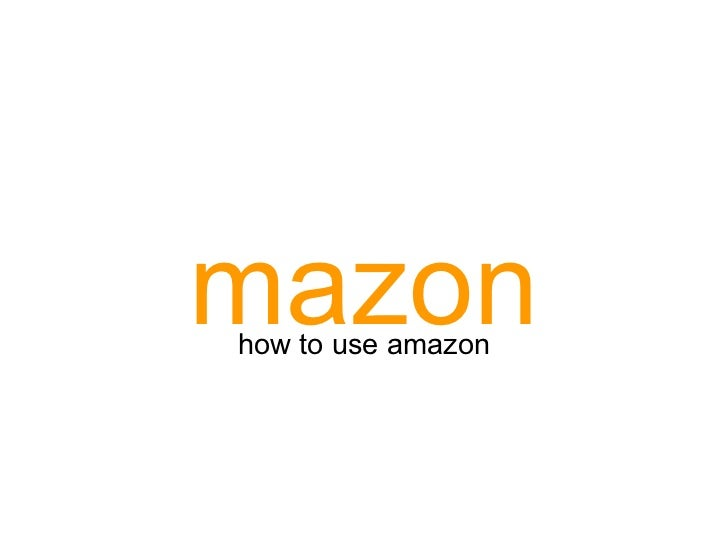 mazonhow to use amazon