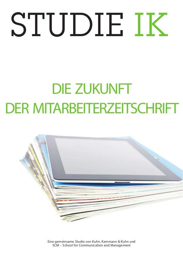 sTUDIE IK Eine gemeinsame Studie von Kuhn, Kammann & Kuhn und SCM – School for Communication and Management DIE ZUKUNFt DE...