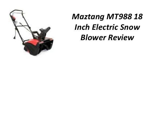 Maztang MT988 18Inch Electric Snow  Blower Review