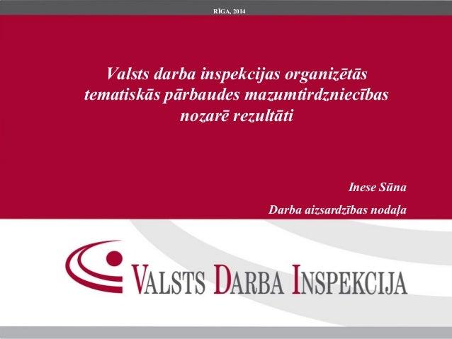 Valsts darba inspekcijas organizētās  tematiskās pārbaudes mazumtirdzniecības  nozarē rezultāti  Inese Sūna  Darba aizsard...