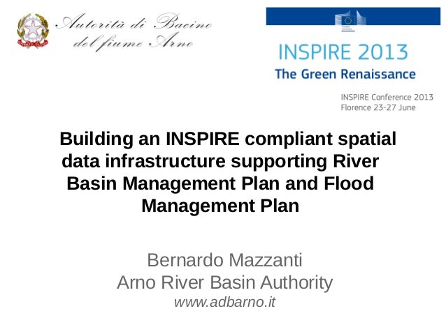 Building an INSPIRE compliant spatialdata infrastructure supporting RiverBasin Management Plan and FloodManagement PlanBer...