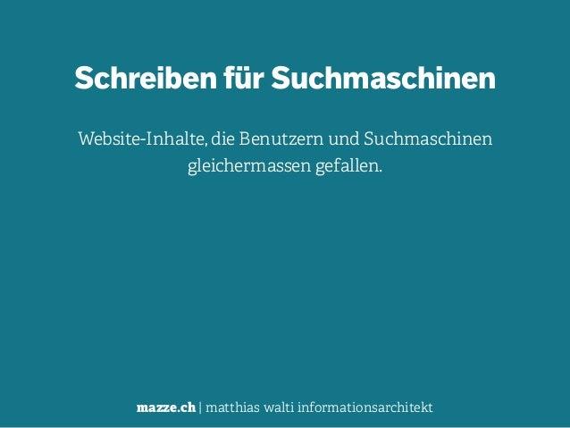 mazze.ch | matthias walti informationsarchitekt Schreiben für Suchmaschinen ! Website-Inhalte, die Benutzern und Suchmasch...
