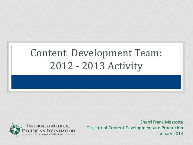Content Development Team:2012 - 2013 ActivitySherri Frank MazzottaDirector of Content Development and ProductionJanuary 2013