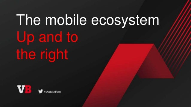 #MobileBeat The mobile ecosystem Up and to the right