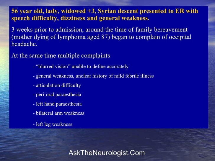 56 year old, lady, widowed + 3, Syrian descent presented to ER with speech difficulty, dizziness and general weakness.  3 ...
