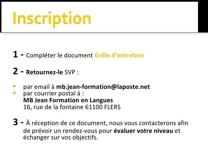 <ul><li>1 -  Compléter le document  Grille d'entretien </li></ul><ul><li>2 -  Retournez-le  SVP : </li></ul><ul><li>par em...