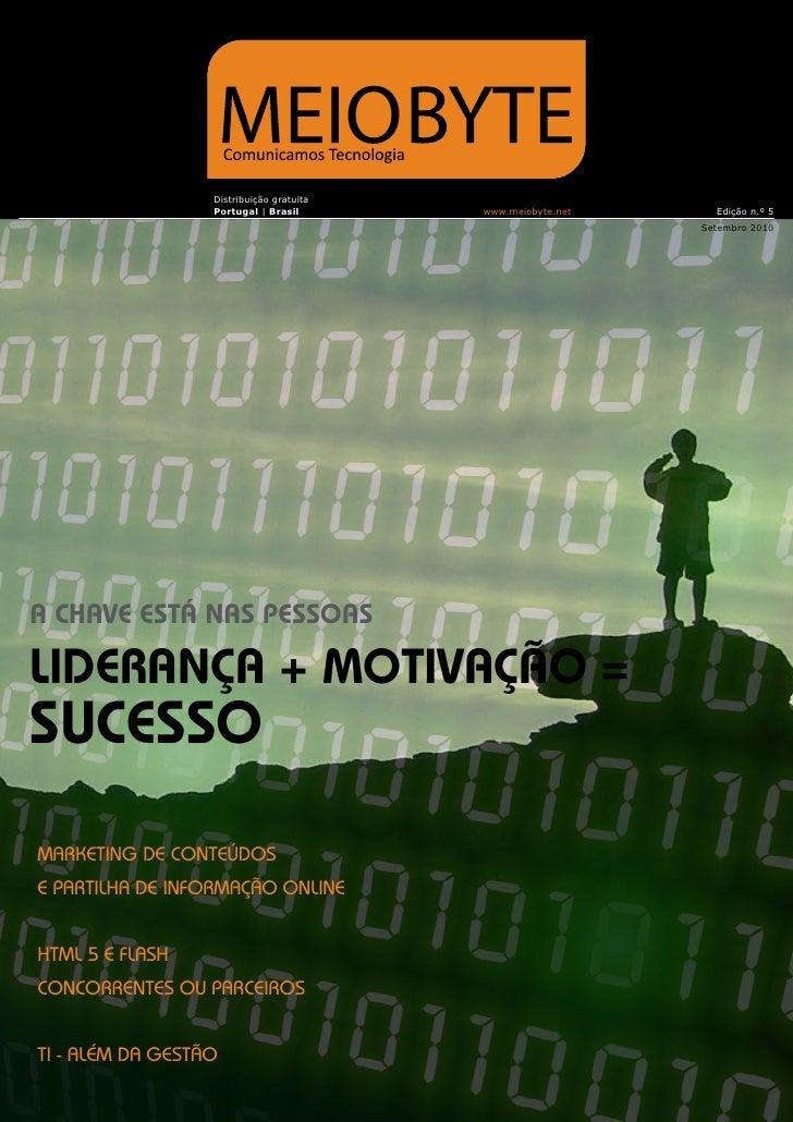Distribuição gratuita                   Portugal | Brasil       www.meiobyte.net     Edição n.º 5                         ...