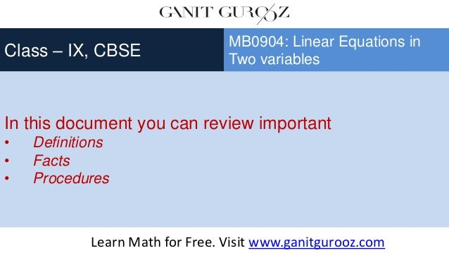 In this document you can review important • Definitions • Facts • Procedures Class – IX, CBSE MB0904: Linear Equations in ...