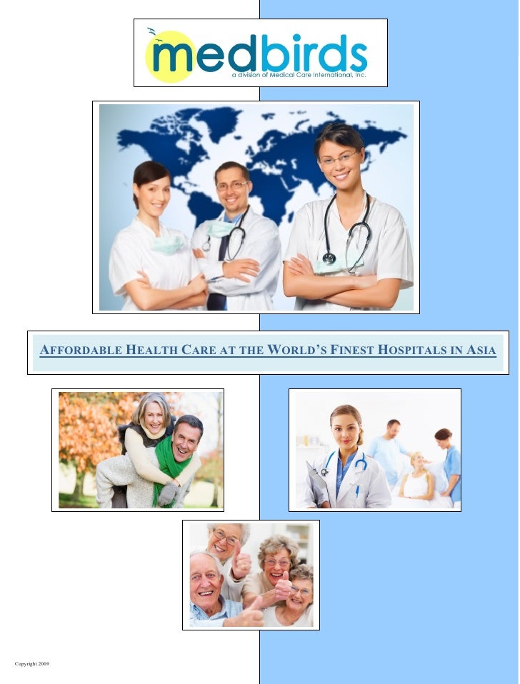 AFFORDABLE HEALTH CARE AT THE WORLD'S FINEST HOSPITALS IN ASIA                                                            ...