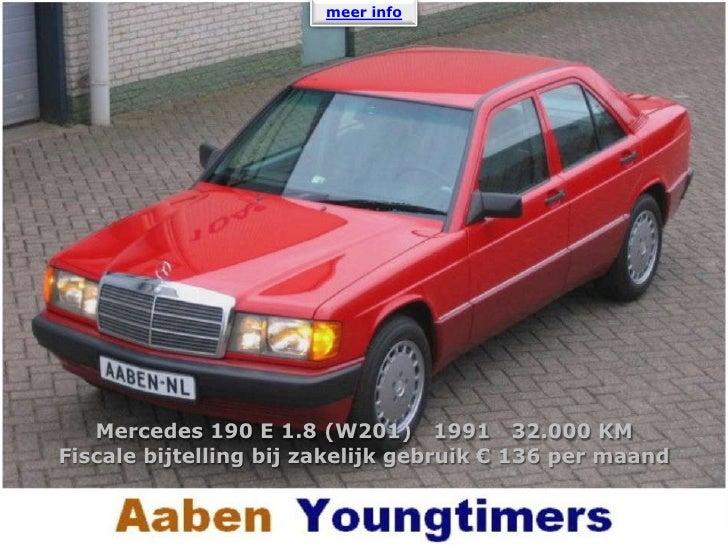 meer info <br />Mercedes 190 E 1.8 (W201)   1991   32.000 KM<br />Fiscale bijtelling bij zakelijk gebruik € 136 per maand<...
