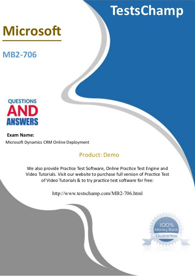 TestsChamp Microsof MB2-706 Exam Name: Microsof Dynamics CRM Online Deployment Product: Demo We also provide Practce Test ...