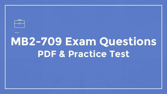 MB2-709 Exam Questions PDF & Practice Test