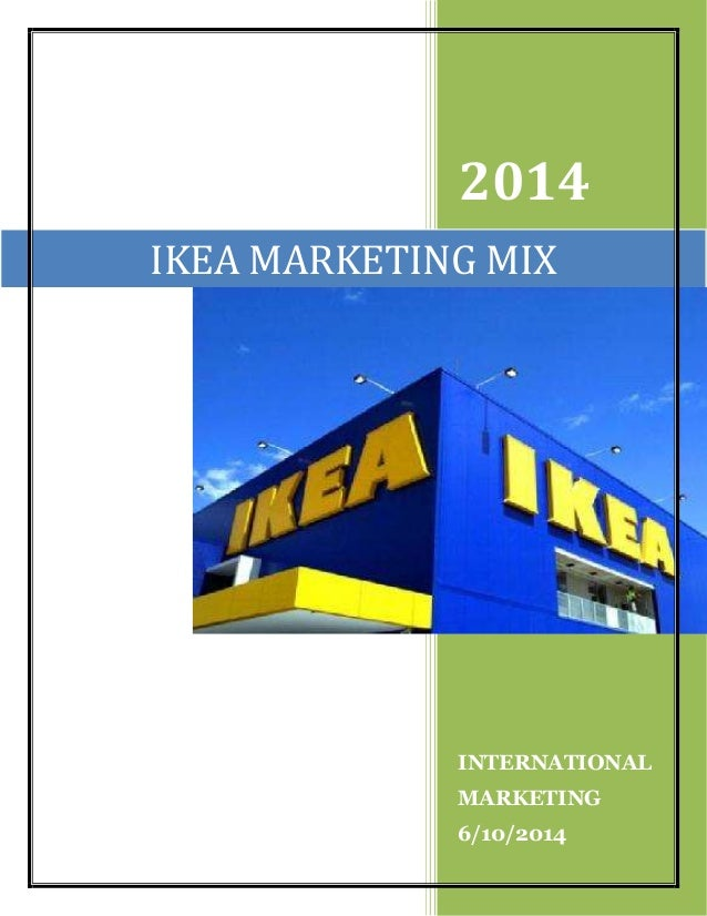 2014 International Marketing 6 10 2014 Ikea Marketing Mix