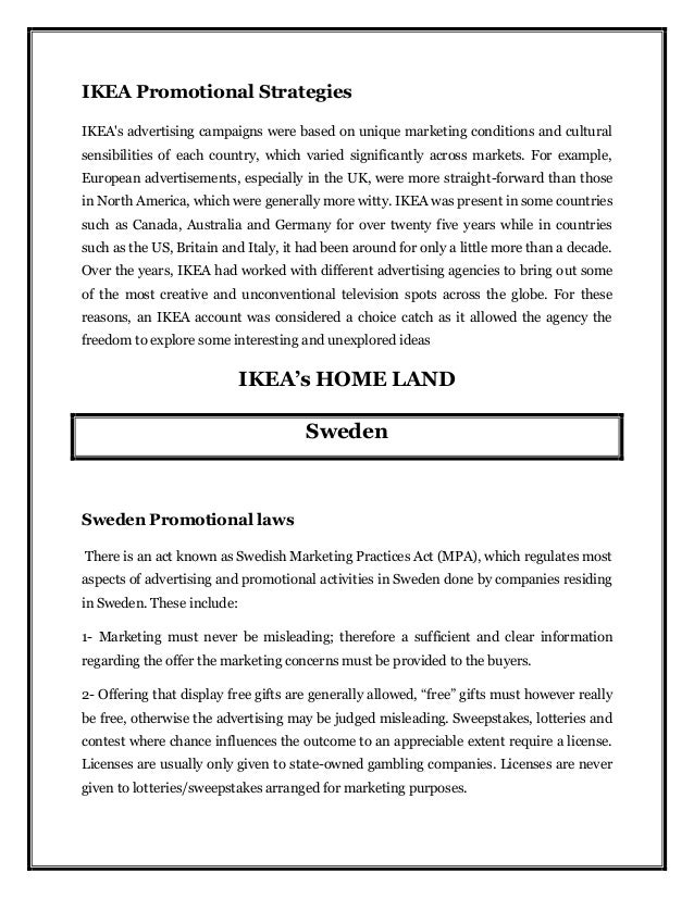 ikea marketing mix Ikea is often cited as an example of a 'global' retailer which pursues a similar 'standardized' approach in every market this paper systematically assesses the degree of standardisation (and adaptation) of four commonly identified retail marketing mix activities – merchandise, location.