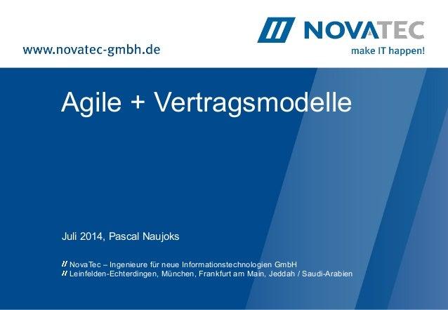 Agile + Vertragsmodelle Juli 2014, Pascal Naujoks NovaTec – Ingenieure für neue Informationstechnologien GmbH Leinfelden-E...