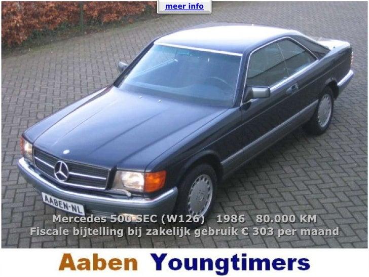 meer info <br />Mercedes 500 SEC (W126)   1986   80.000 KM<br />Fiscale bijtelling bij zakelijk gebruik € 303 per maand<br />