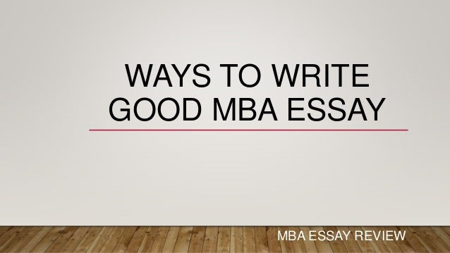 Writing a good mba essay