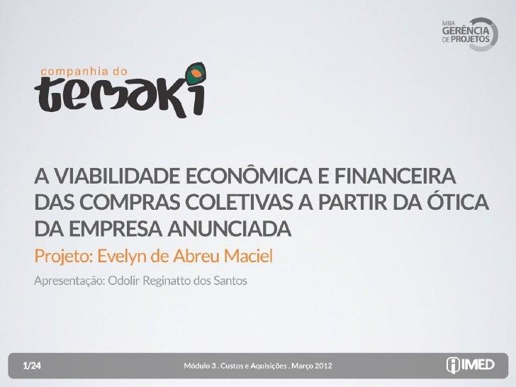A viabilidade econômica e financeira das compras coletivas a partir da ótica da empresa anunciada
