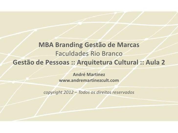 MBA Branding Gestão de Marcas             Faculdades Rio BrancoGestão de Pessoas :: Arquitetura Cultural :: Aula 2        ...