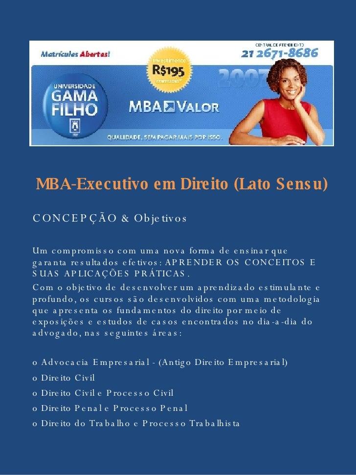 MBA-Executivo em Direito (Lato Sensu) CONCEPÇÃO & Objetivos Um compromisso com uma nova forma de ensinar que garanta resul...