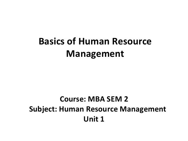 unit 16 human resources management coursework Unit 2: business resources unit code:  unit content 1 know how human resources are  to an organisation and how the management of these resources impacts on the.