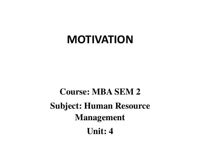 Mba ii hrm u-4.1 motivation