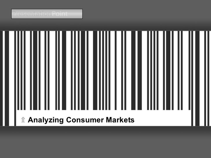 ۩   Analyzing Consumer Markets