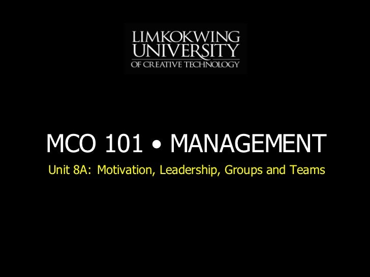 Unit 8A: Motivation, Leadership, Groups and Teams