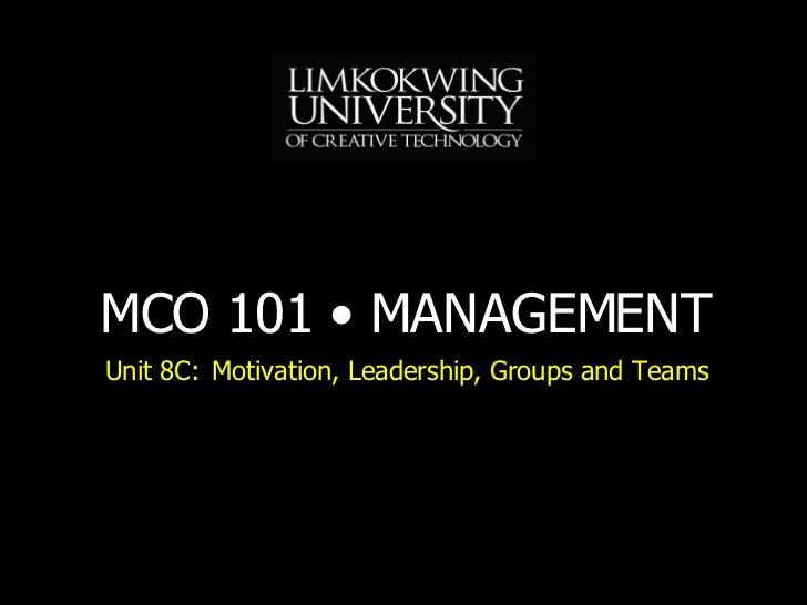 Unit 8C: Motivation, Leadership, Groups and Teams