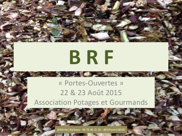 B R F « Portes-Ouvertes » 22 & 23 Août 2015 Association Potages et Gourmands @Michel_Barbeau - 06.78.96.15.33 - @StFlorent...
