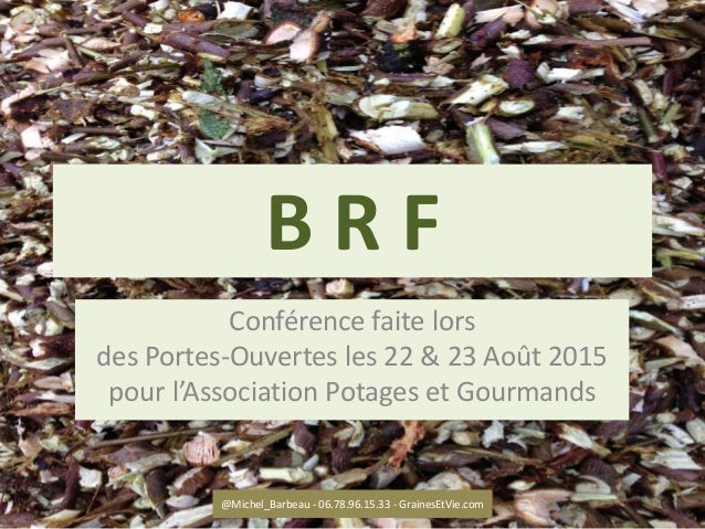 B R F Conférence faite lors des Portes-Ouvertes les 22 & 23 Août 2015 pour l'Association Potages et Gourmands @Michel_Barb...