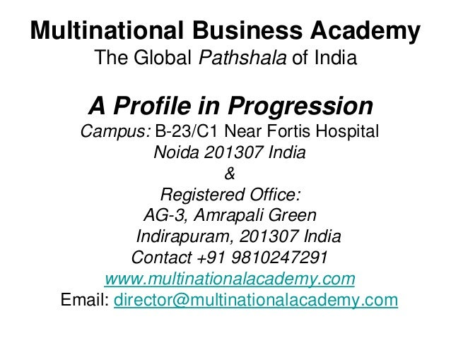 Multinational Business Academy     The Global Pathshala of India     A Profile in Progression    Campus: B-23/C1 Near Fort...