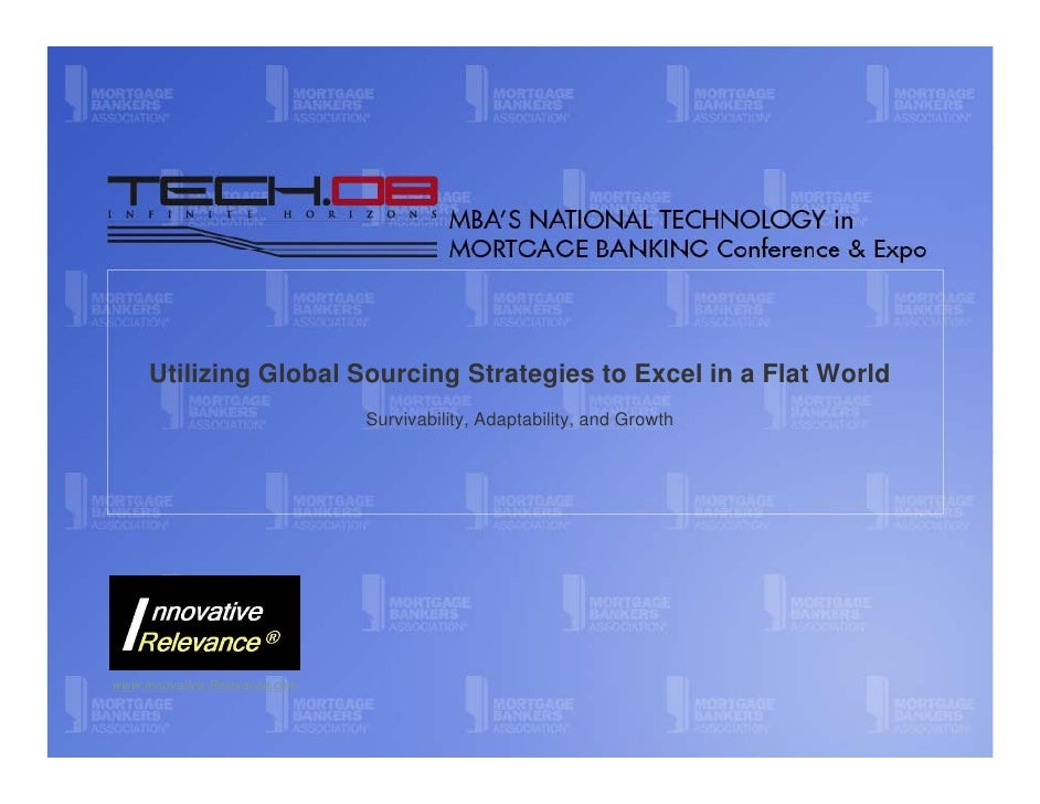 Utilizing Global Sourcing Strategies to Excel in a Flat World                                Survivability, Adaptability, ...