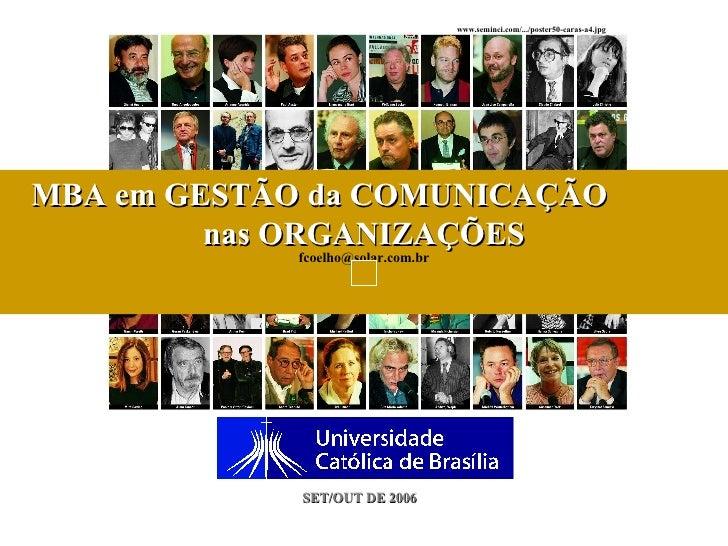MBA em GESTÃO da COMUNICAÇÃO  nas ORGANIZAÇÕES SET/OUT DE 2006 [email_address] www.seminci.com/.../poster50-caras-a4.jpg