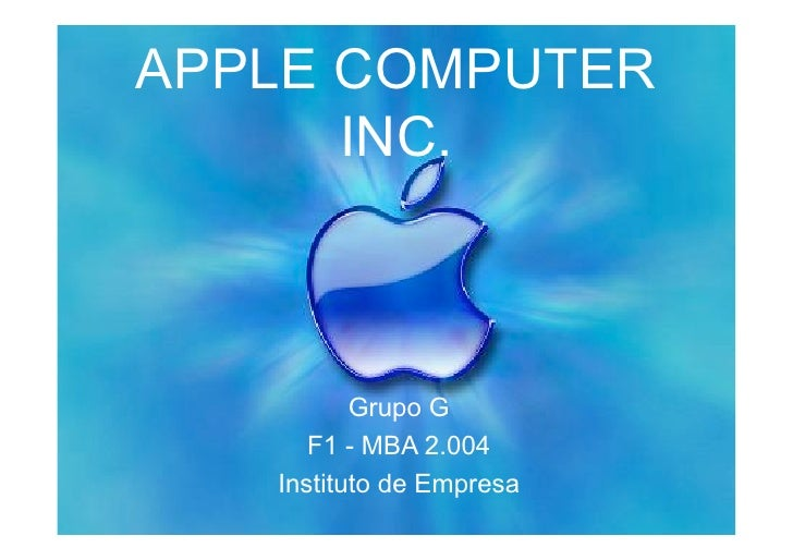 APPLE COMPUTER       INC.              Grupo G       F1 - MBA 2.004    Instituto de Empresa